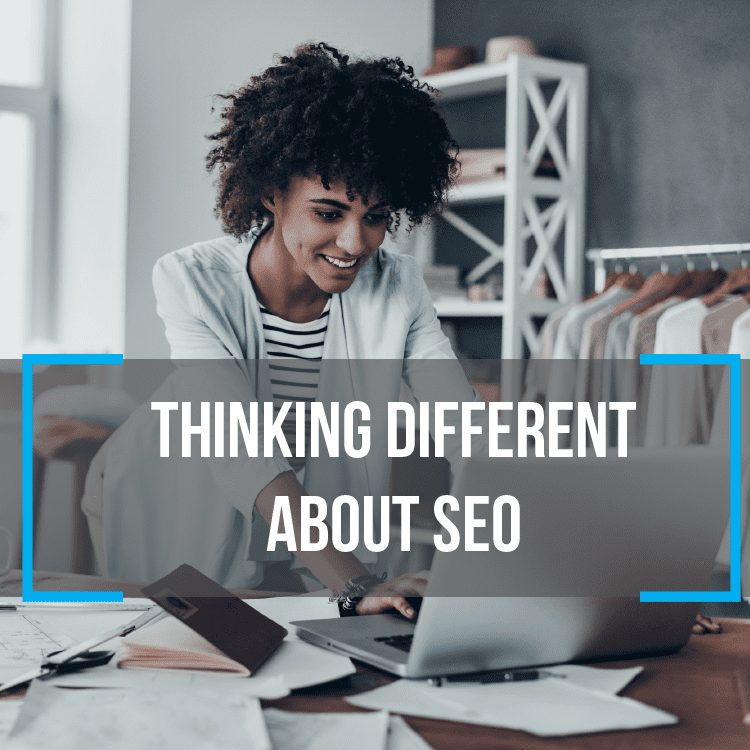 Thinking Different About SEO