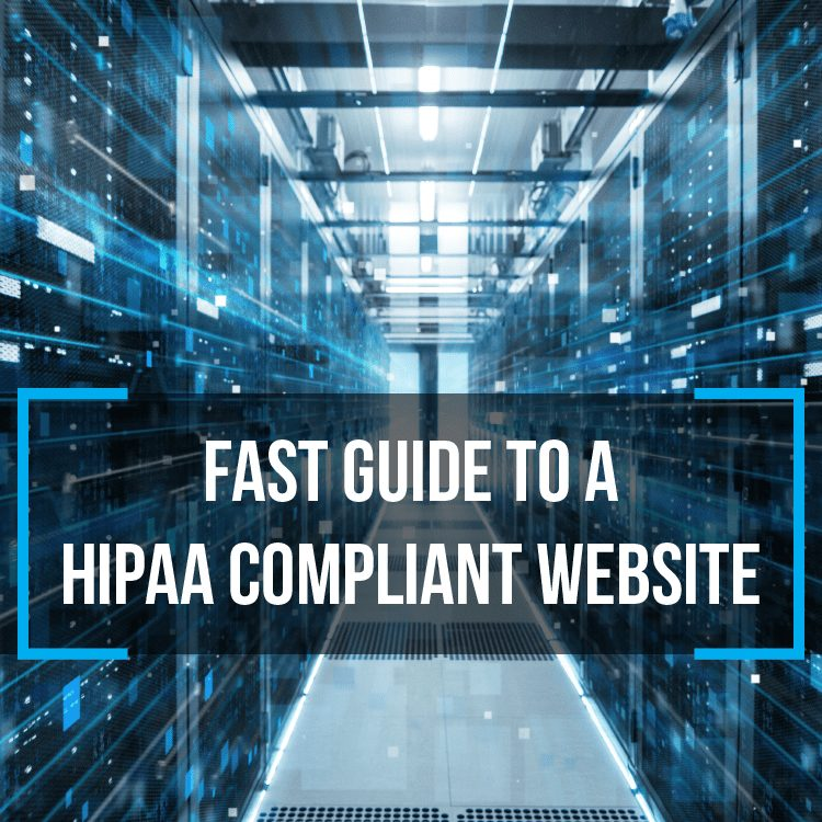 Fast Guide to a HIPAA Compliant Website