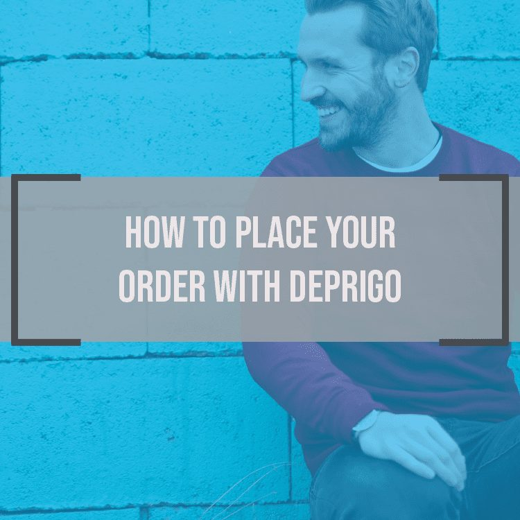 How to Place YOUR order with Deprigo!