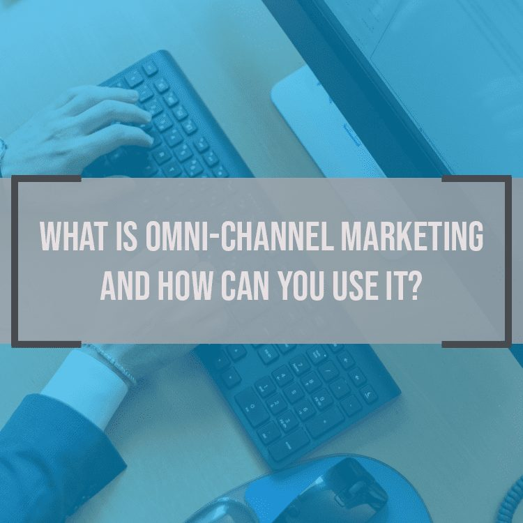 What Is Omnichannel Marketing and How Can You Use It?