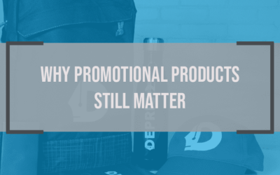 Why Promotional Products Still Matter