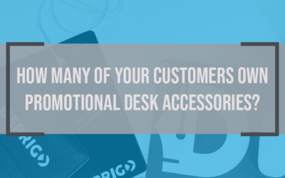 How Many of Your Customers Own Promo Desk Accessories? (Infographic)