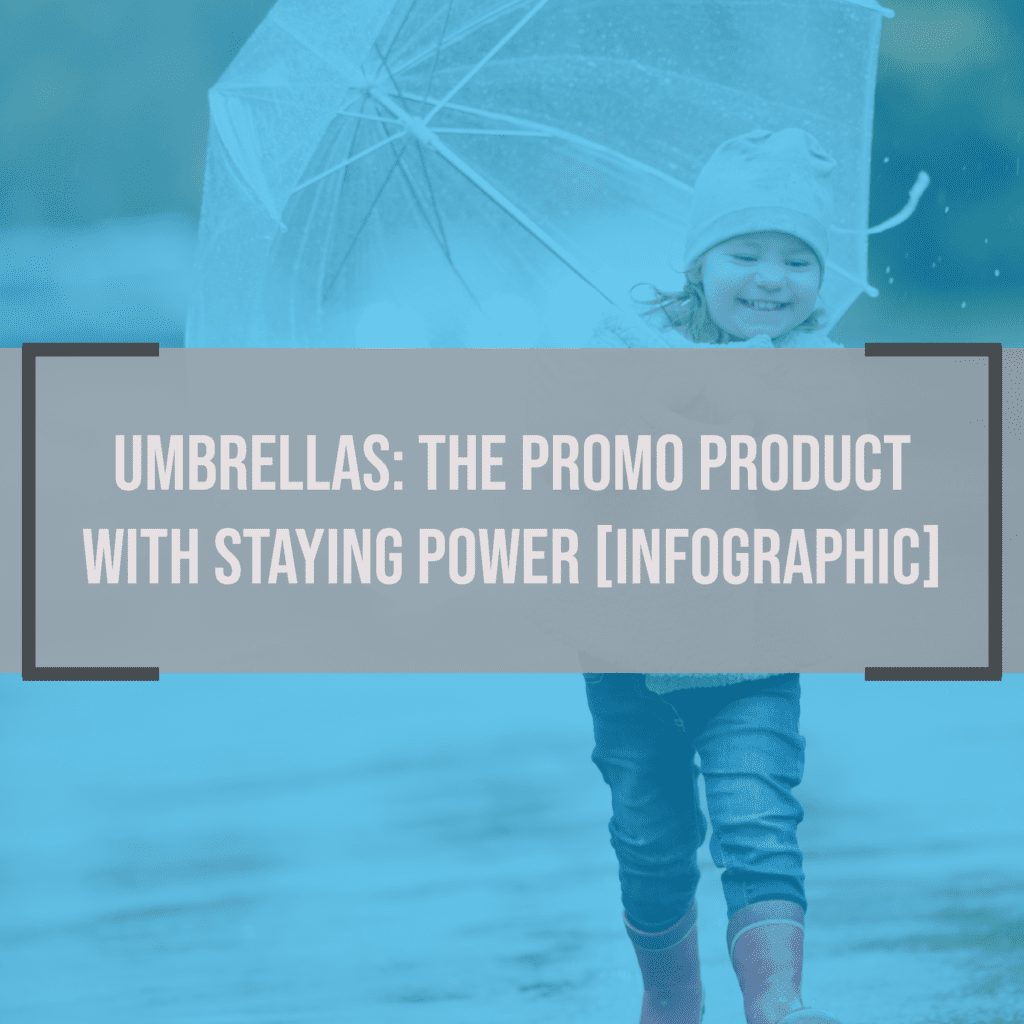 Umbrellas: The Promo Product With Staying Power [Infographic]