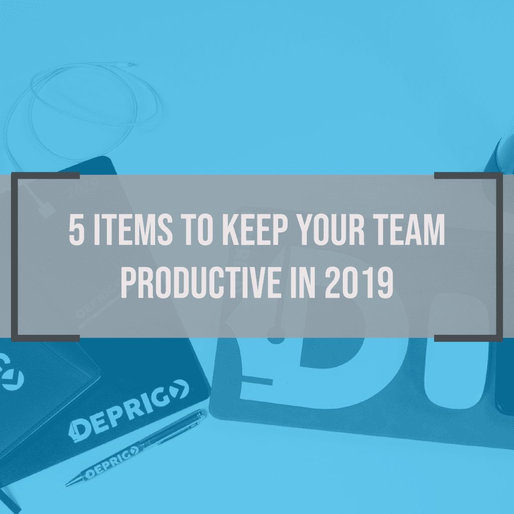 5 Items to Keep Your Team Productive in 2019