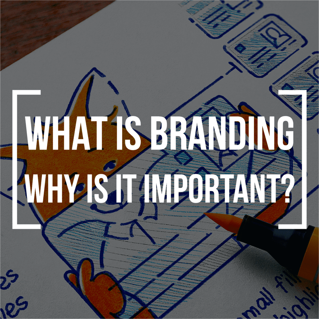 What is Branding? Why is it important?